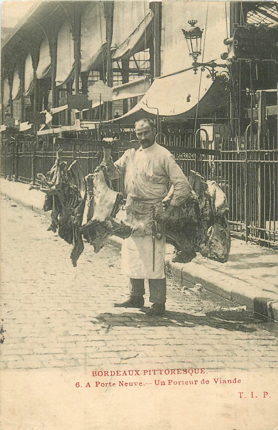 WW. 33 BORDEAUX PITTORESQUE. Un Porteur de Viande Porte Neuve 1904