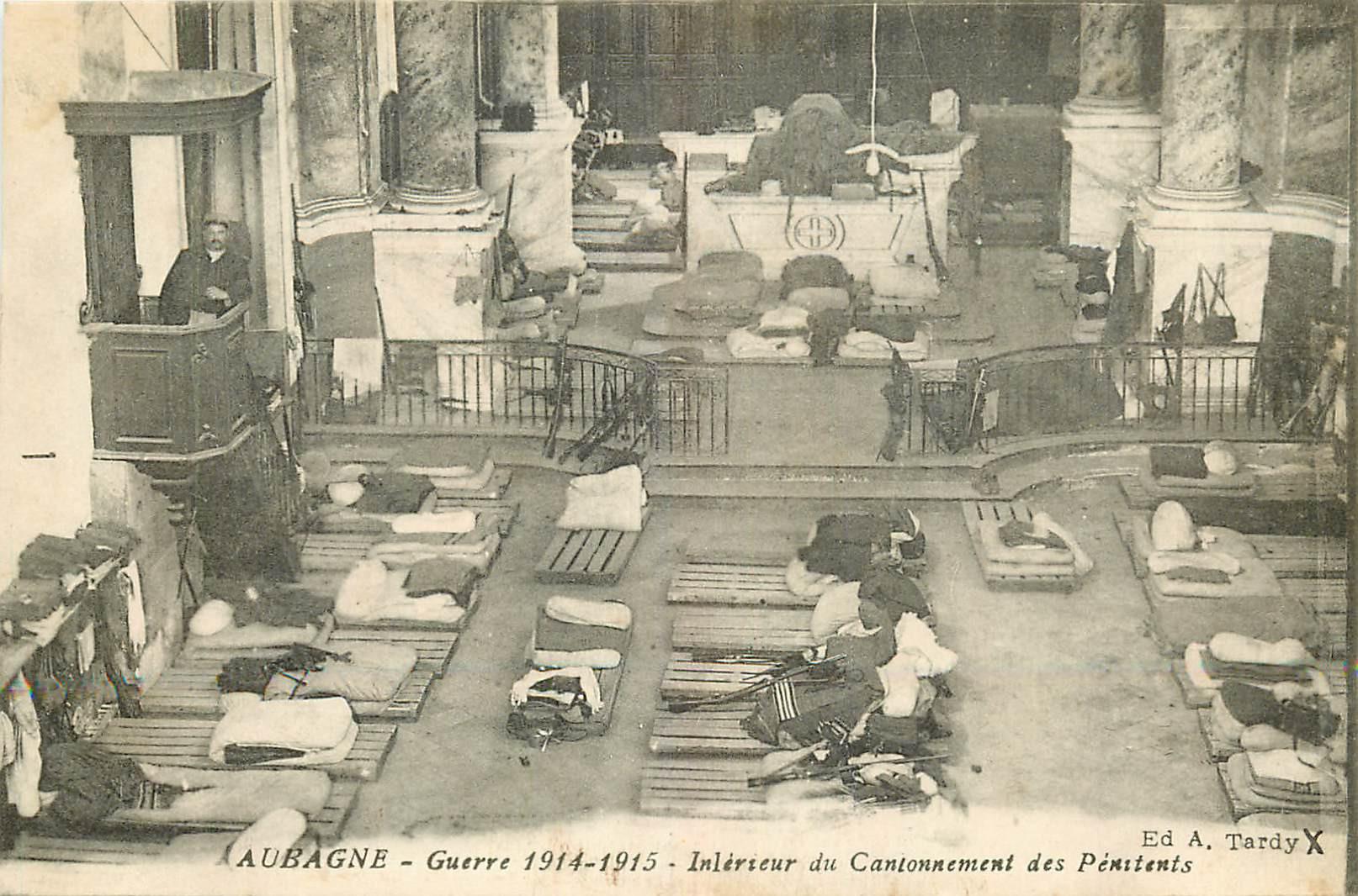 WW 13 AUBAGNE. Guerre 1914 Cantonnement des Pénitents et personnage sur la Chaire