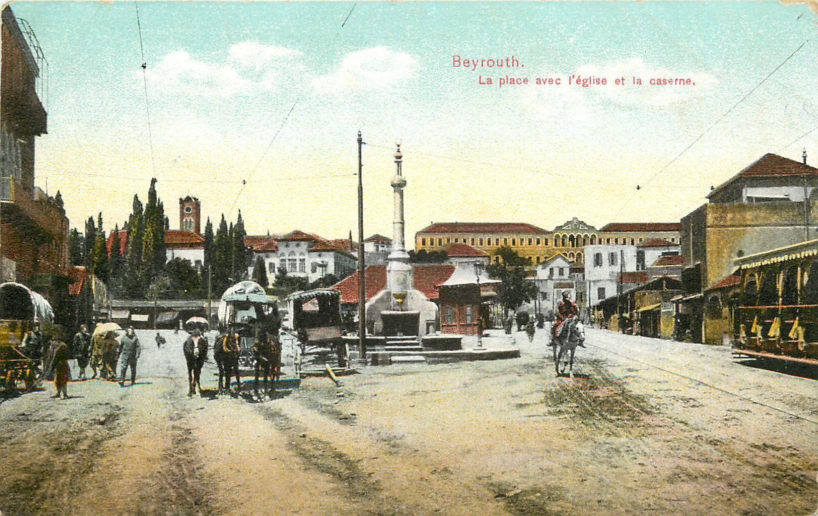 WW BEYROUTH. Place, Eglise et Caserne au Liban 1920