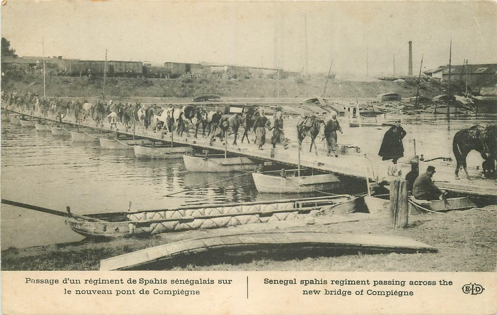 60 COMPIEGNE. Régiment de Spahis sur le Pont improvisé par le Génie