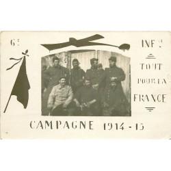 """WW MILITAIRES. Campagne 1914-15 Poilus du 6° Infanterie """" Tout pour la France """""""