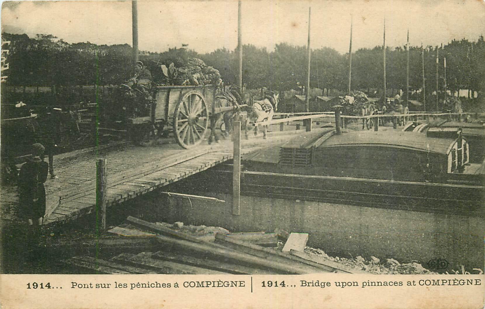 WW 60 COMPIEGNE. Guerre 1914-18 Pont sur Péniches par le Génie Français