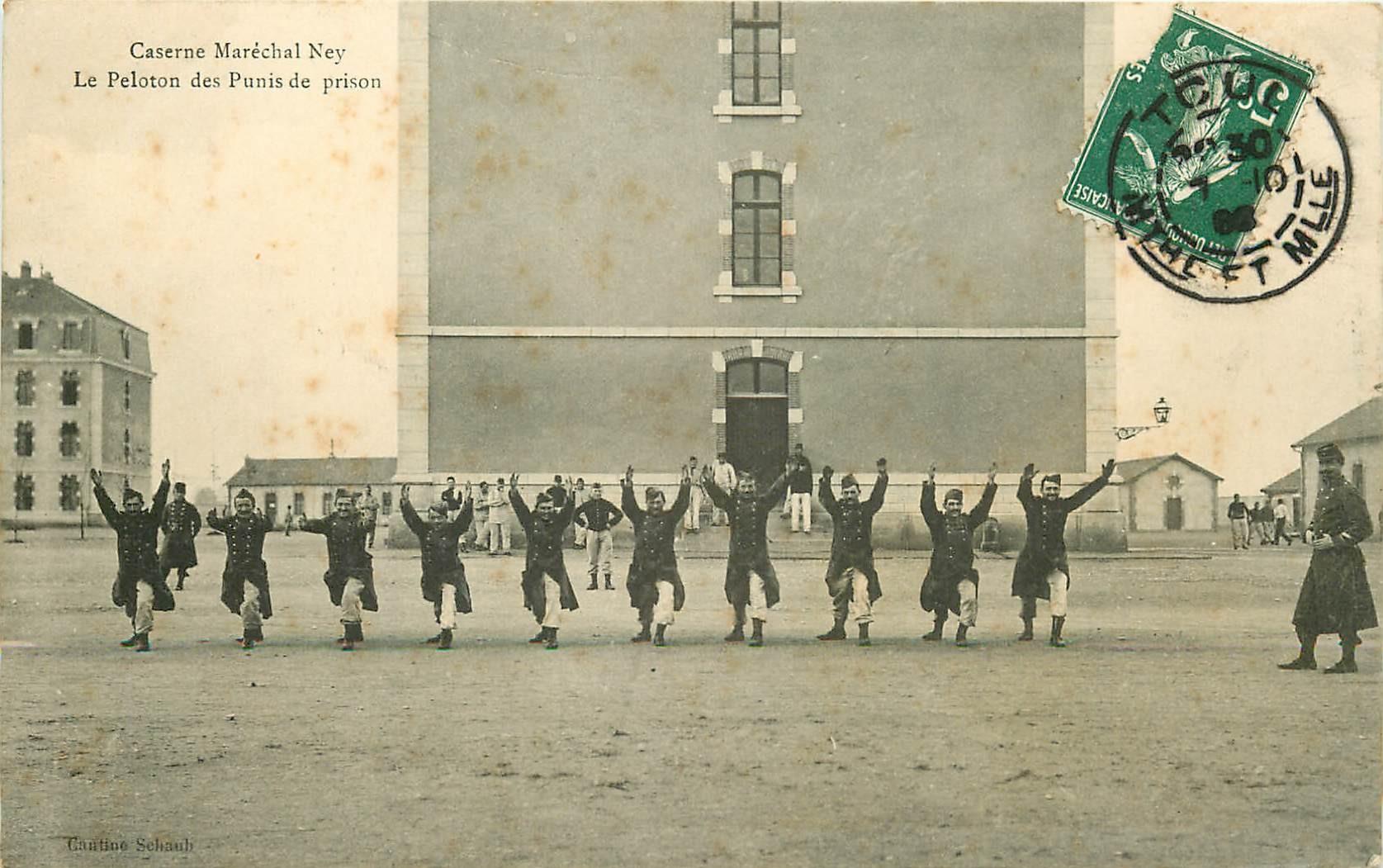 54 TOUL. Caserne Maréchal Ney. Le Peloton des Punis de prison 1908
