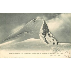 05 MASSIF DU PELVOUX. Pic des Rouies et Glacier Chardon 1903