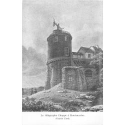 LA POSTE. Le Télégraphe Chappe à Paris Montmartre