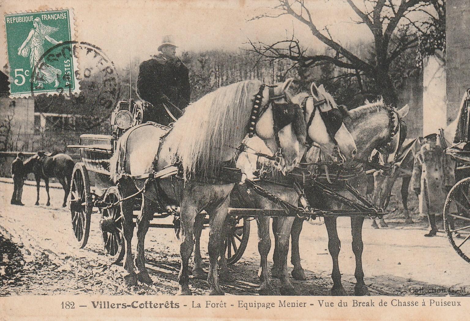 02 VILLERS-COTTERETS. Equipage Menier dans la Forêt et vue du Break de Chasse à Puiseaux 1908