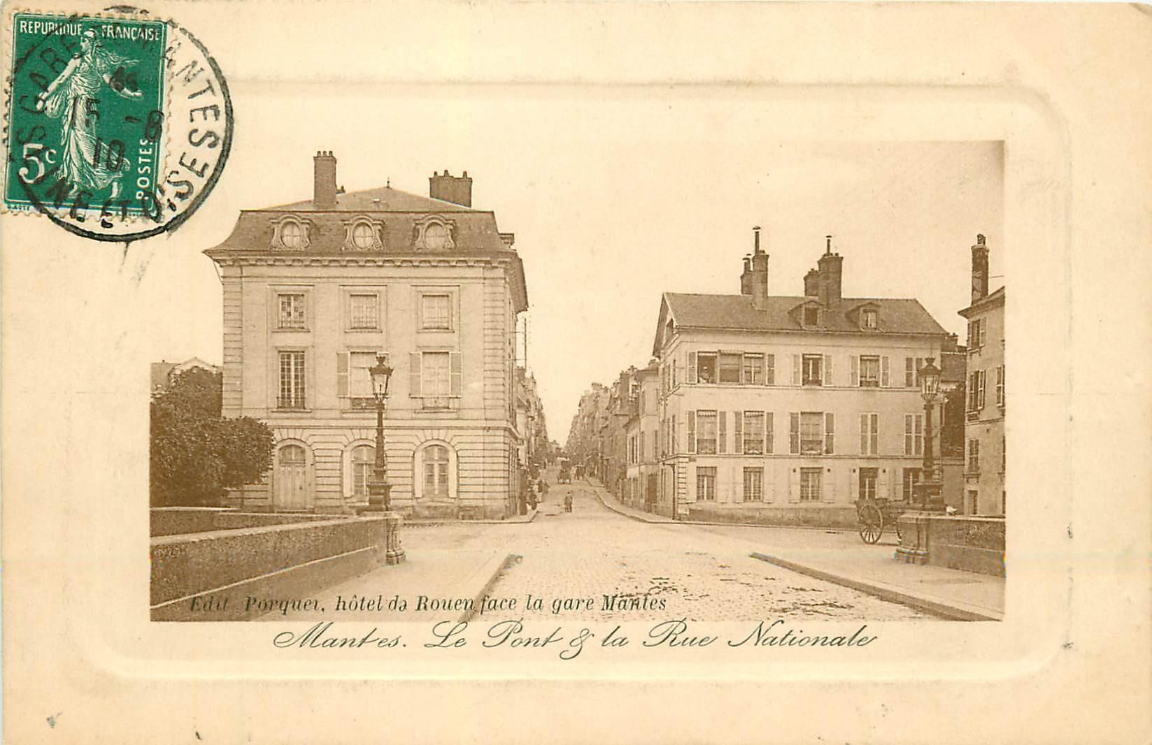 78 MANTES. Le Pont et la rue Nationale 1910