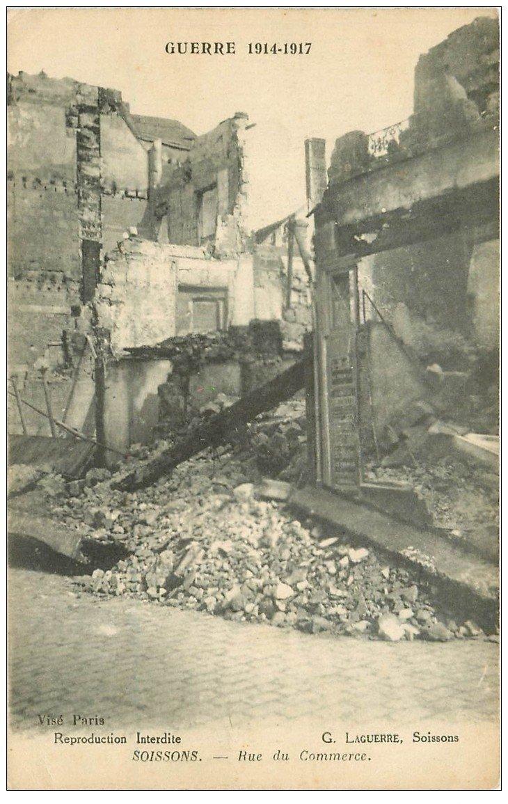 carte postale ancienne 02 SOISSONS. Rue du Commerce 1917