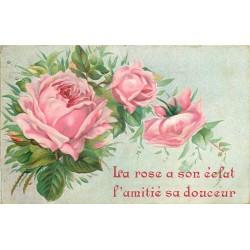 FLEURS. La Rose a son éclat, l'Amitié sa douceur 1907 carte gaufrée