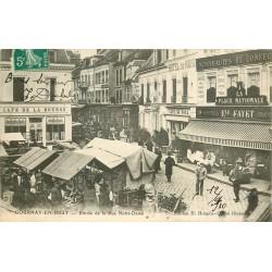 76 GOURNAY-EN-BRAY. Rue Notre-Dame, son Marché, Hôtel du Nord et Café de la Bourse 1910