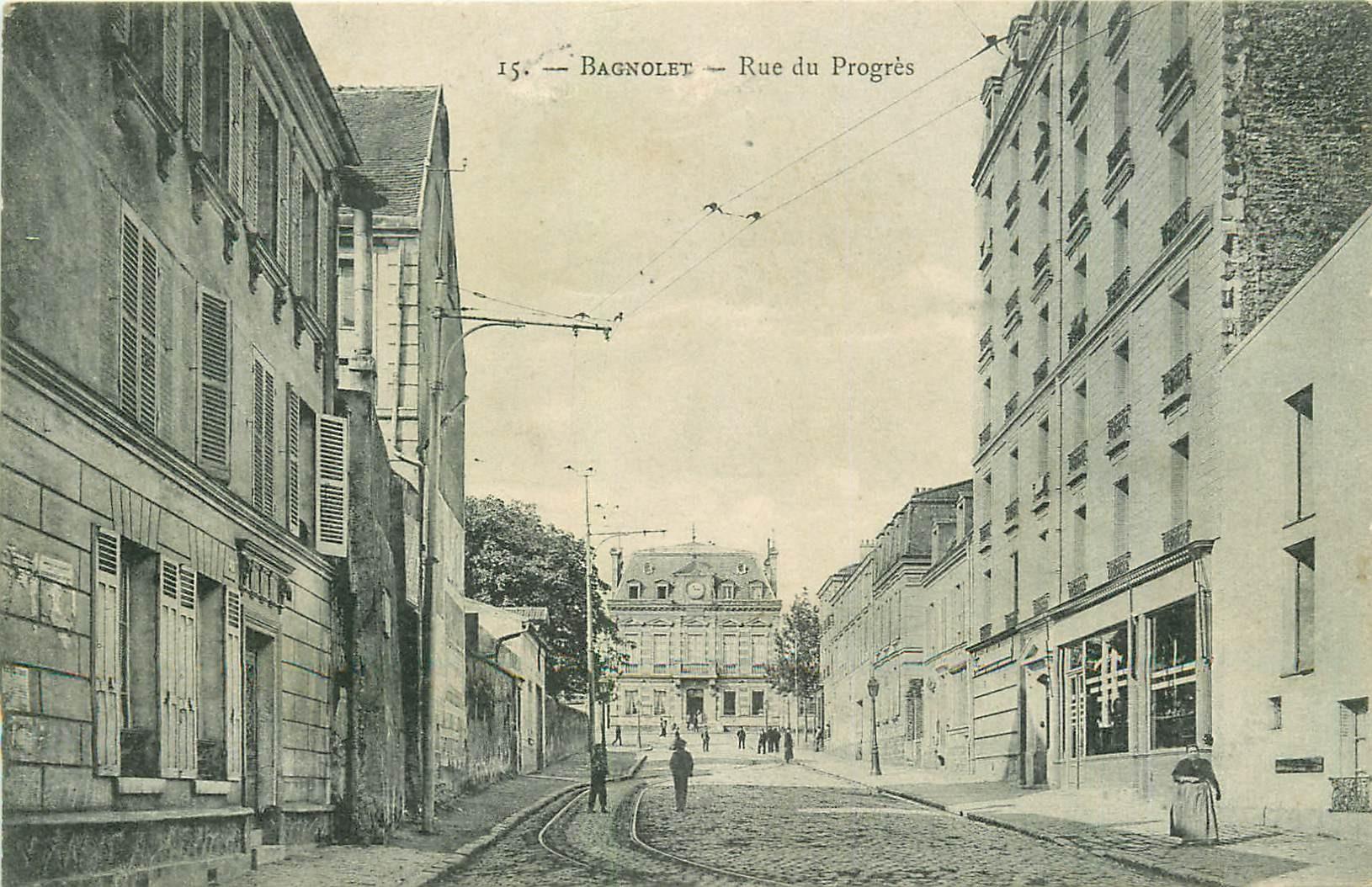 93 BAGNOLET. Rue du Progrès devenue Raoul Berton et la Mairie 1906