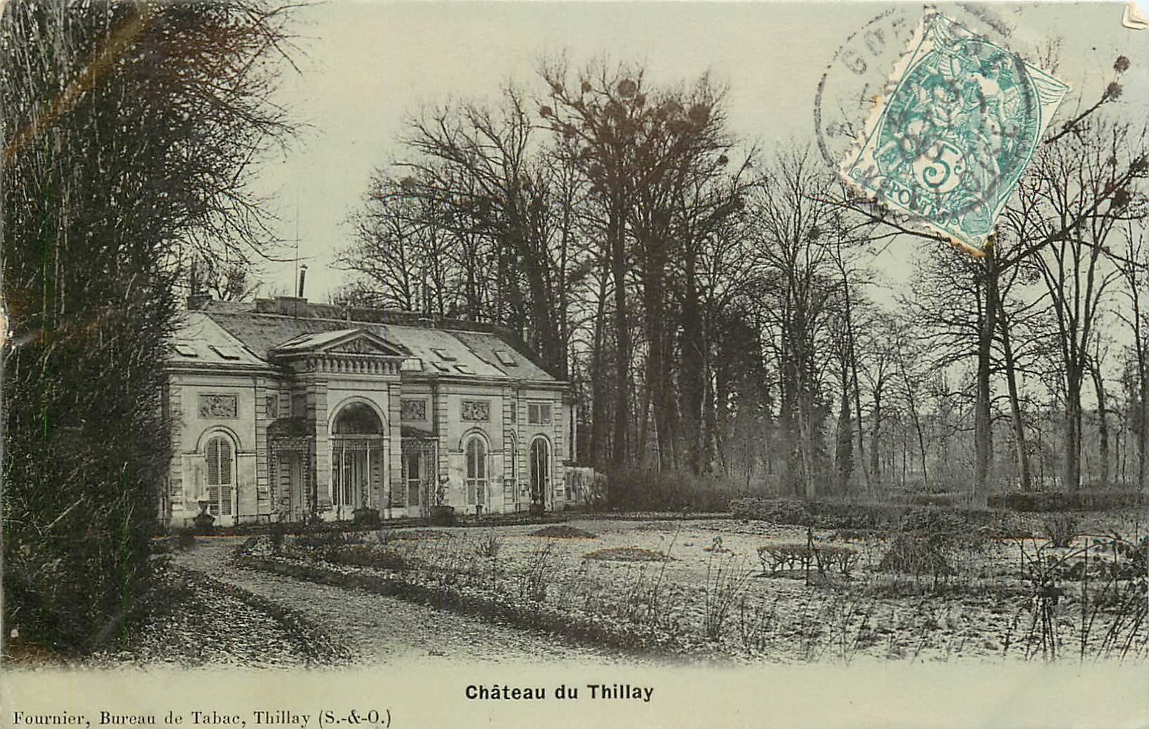 95 LE THILLAY. Le château ancienne résidence du Maréchal BESSIERES duc d'Istries 1906