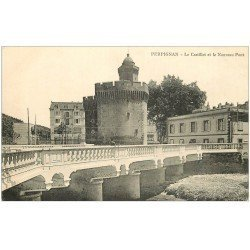 carte postale ancienne 66 PERPIGNAN. Castillet et Nouveau pont