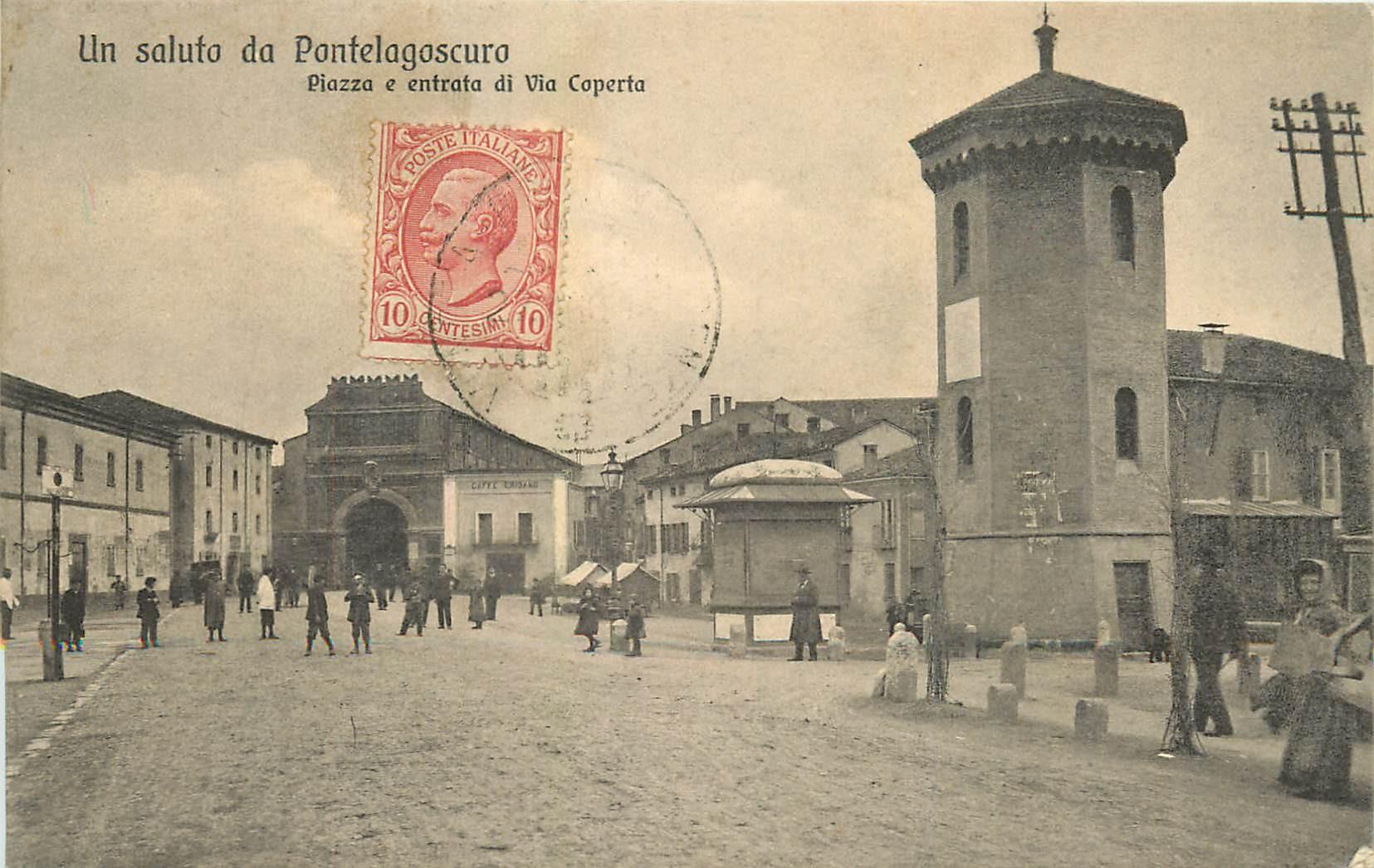 PONTELAGOSCURO. Piazza e entrata di via Coperta vers 1911