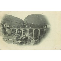 1900 TOP RARE 39 SAINT-CLAUDE. Le Viaduc oblitérée en 1900