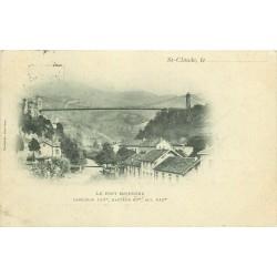 39 SAINT-CLAUDE. Le Pont suspendu. Rare carte précurseur 1900