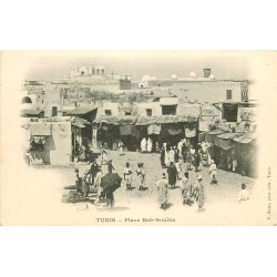 TUNIS vers 1900. Place Bab-Souïka