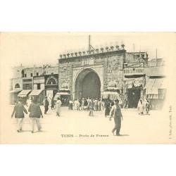 TUNIS vers 1900. Porte de France