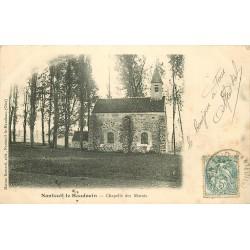 60 NANTEUIL-LE-HAUDOIN. Chapelle des Marais 1905