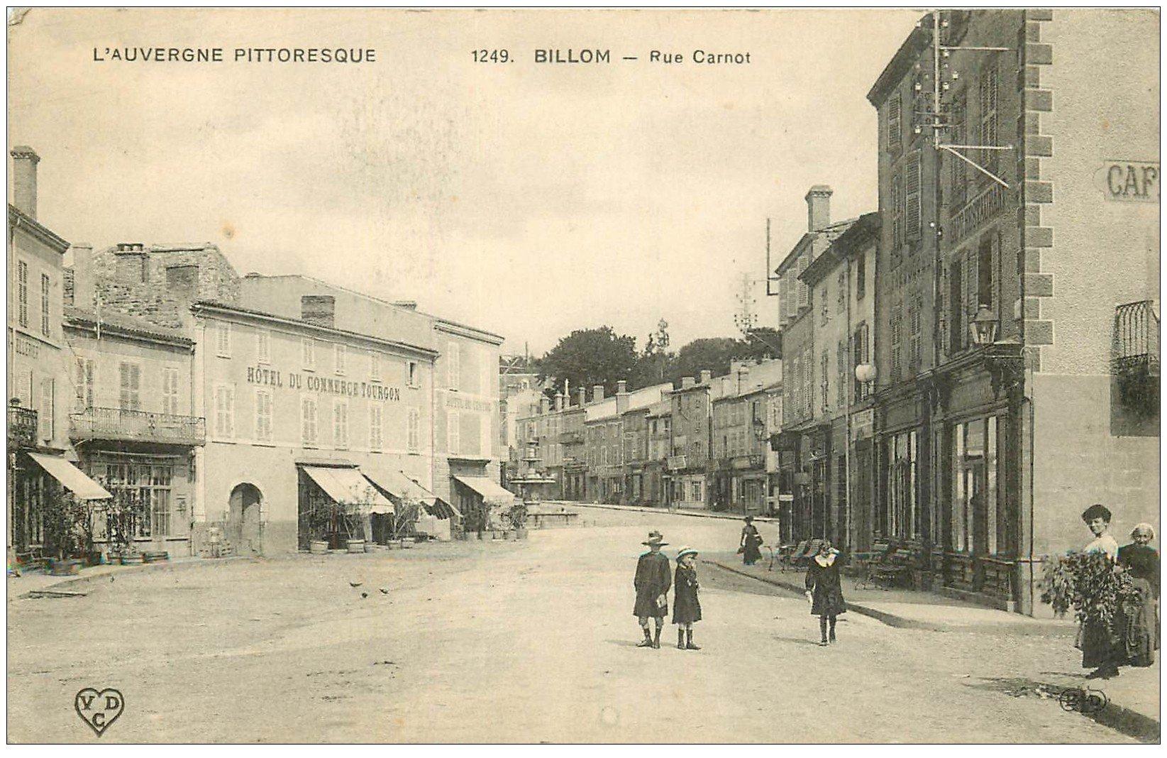 carte postale ancienne 63 BILLOM. Rue Carnot Hôtel du Commerce et du Centre. Café Restaurant