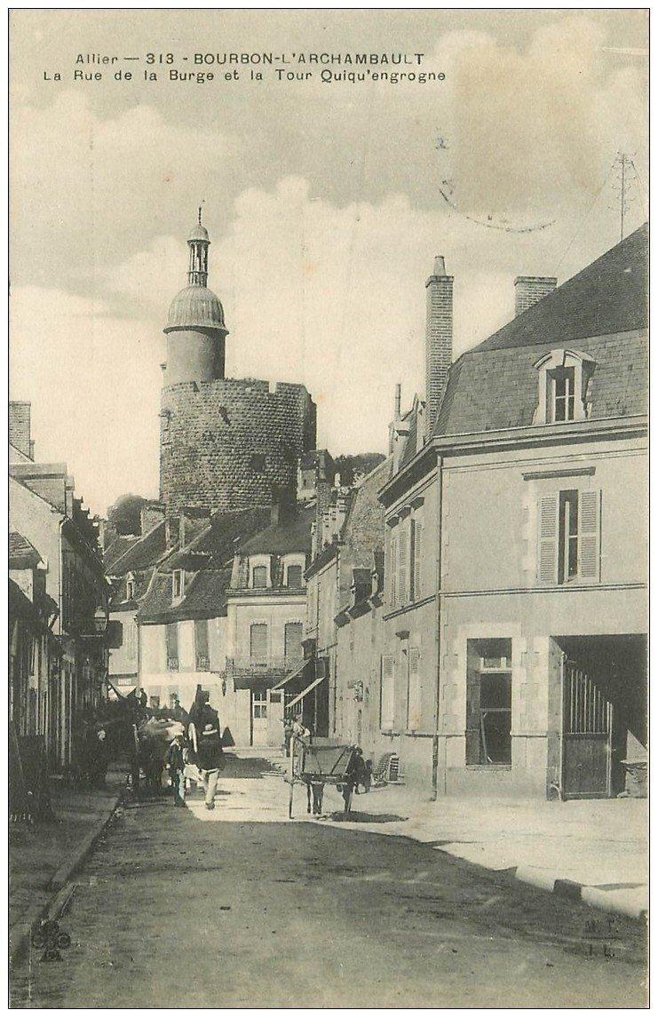 carte postale ancienne 03 BOURBON L'ARCHAMBAULT. Rue de la Burge Tour Quiq'engrogne (timbre manquant)...