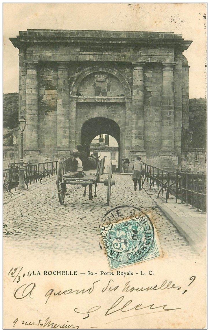 carte postale ancienne 17 LA ROCHELLE. Porte Royale 1904