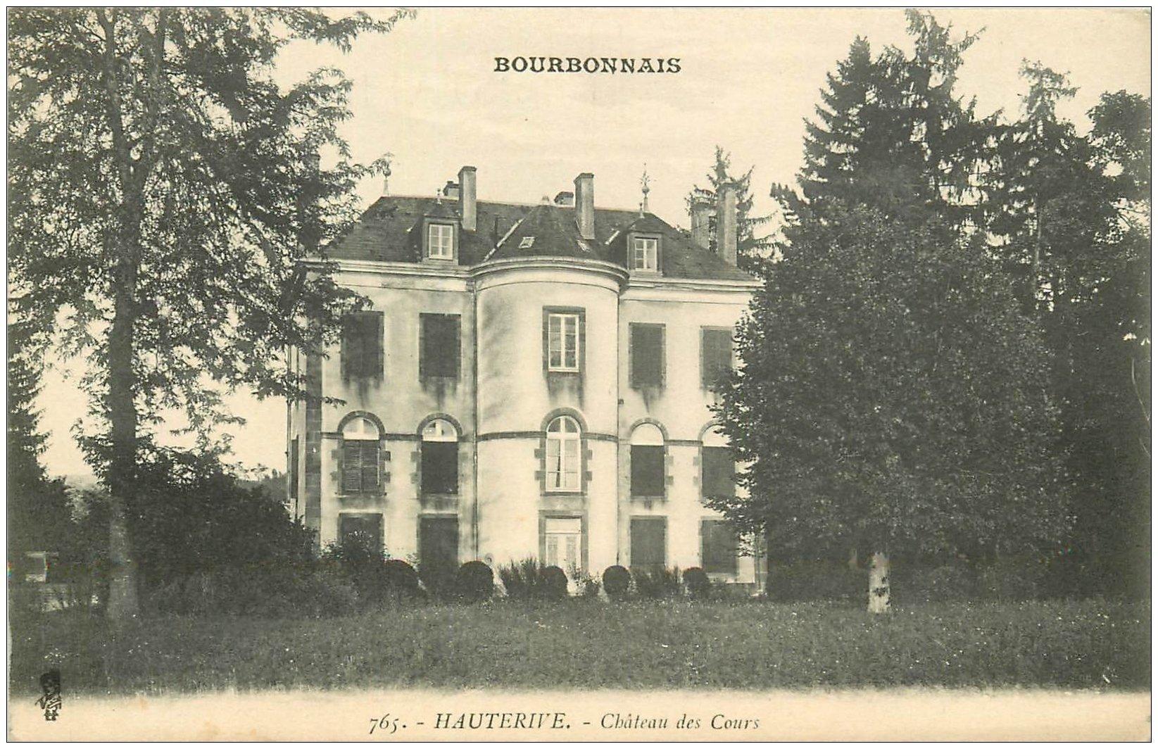 carte postale ancienne 03 HAUTERIVE. Château des Cours n° 765